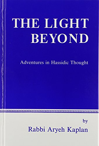 9780940118331: The Light Beyond: Adventures in Hassidic Thought (English and Hebrew Edition)