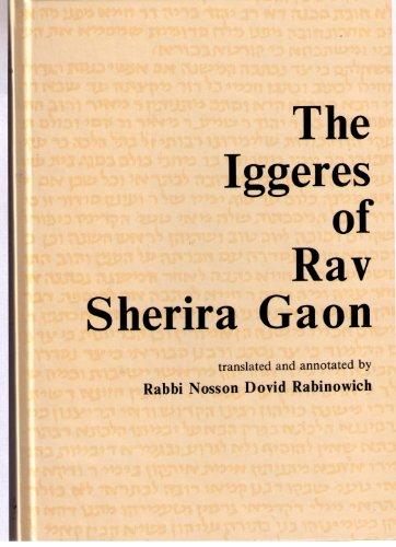 The Iggeres of Rav Sherira Gaon: Rav Sherira Gaon