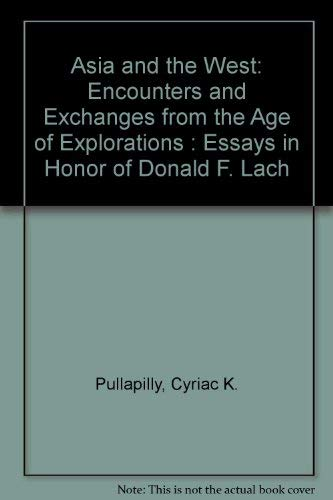 Asia and the West: Encounters and Exchanges: Pullapilly, Cyriac K.
