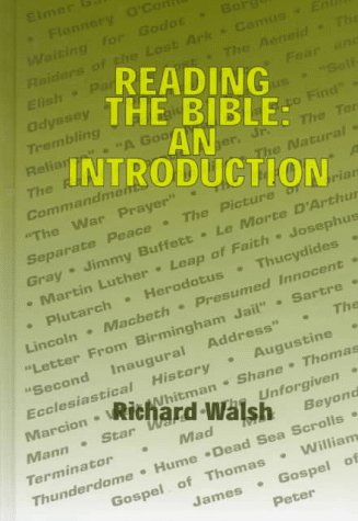 Reading the Bible: An Introduction: Richard G. Walsh