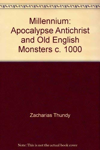 Millennium: Apocalypse, Antichrist, and Old English Monsters c. 1000: Thundy, Zacharias P, Thundy, ...