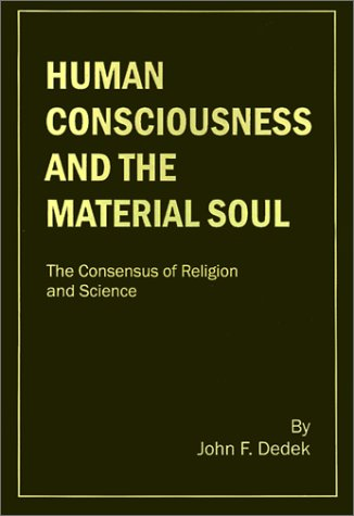9780940121553: Human Consciousness and the Material Soul: The Consensus of Religion and Science