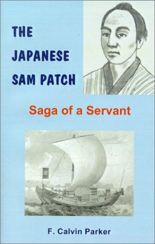 The Japanese Sam Patch: Parker, F. Calvin