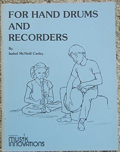 9780940124011: For Hand Drums and Recorders