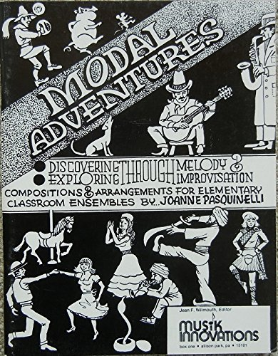 9780940124035: Modal adventures: Discovering through melody, exploring through improvisation : compositions and arrangements for elementary classroom ensembles for voice, recorders, guitar and Orff instruments