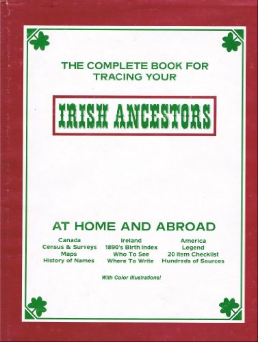 9780940134010: Complete Book for Tracing Your Irish Ancestors At Home and Abroad