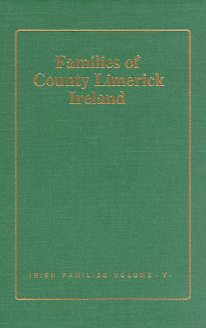 Families of Co. Limerick, Ireland (Book of Irish Families Great & Small, Vol 5): O'Laughlin, ...