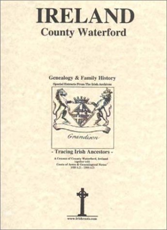 County Waterford, Ireland, Genealogy & Family History, special extracts from the IGF archives: ...
