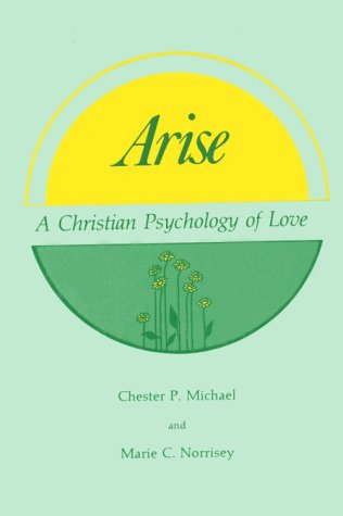 9780940136007: Arise: A Christian Psychology of Love