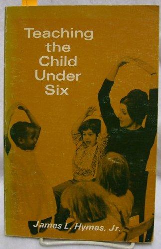 9780940139176: Teaching the Child Under Six