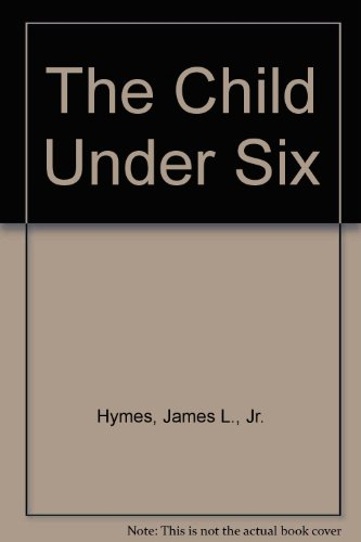 9780940139275: The Child Under Six