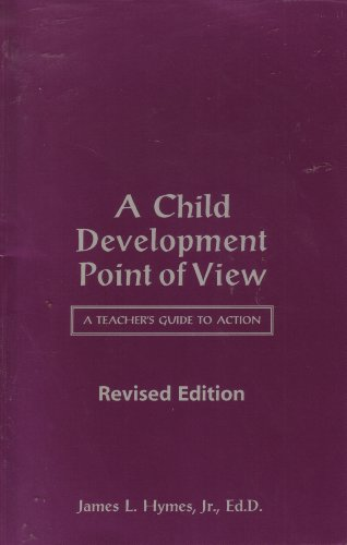 A Child Development Point of View: A: Hymes, James L.,