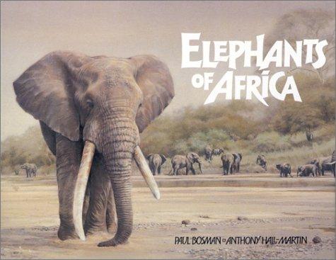 Elephants of Africa: Anthony Hall-Martin; Paul