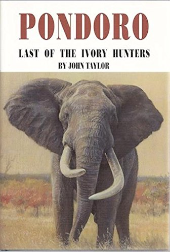 9780940143197: Pondoro: Last of the Ivory Hunters