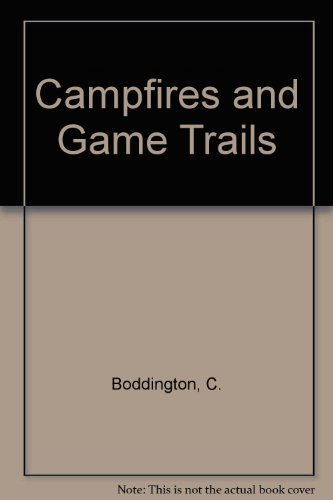 9780940143319: Campfires and Game Trails: Hunting North American Big Game