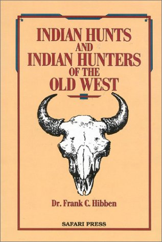 9780940143432: Indian Hunts and Indian Hunters of the Old West