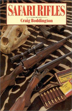 Safari Rifles: Boddington, Craig