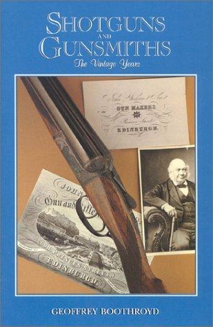 9780940143913: Shotguns and Gunsmiths: The Vintage Years
