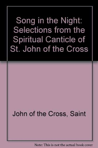 9780940147157: Song in the Night: Selections from the Spiritual Canticle of St. John of the Cross