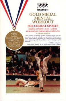 9780940149113: Gold Medal Mental Workout for Combat Sports: Boxing, Fencing, Judo, Karate, Kickboxing, Taekwondo, & Wrestling (4 CDs & Book)