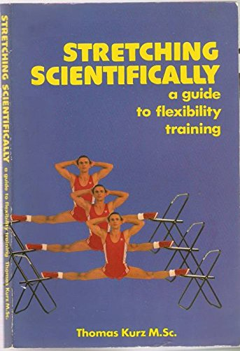 9780940149281: Stretching Scientifically: A Guide to Flexibility Training