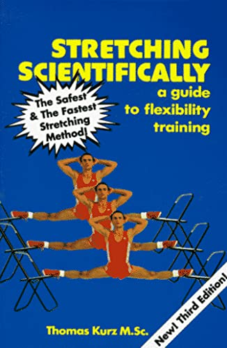 9780940149304: Stretching Scientifically: A Guide to Flexibility Training