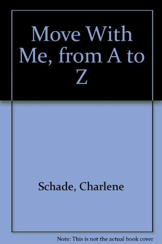 Move With Me, from A to Z: Schade, Charlene