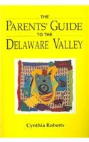 9780940159044: The Parents' Guide to the Delaware Valley