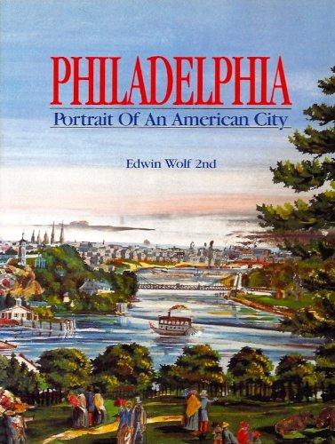 Philadelphia: Portrait of an American City: Wolf, Edwin, II