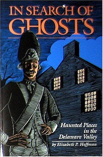 9780940159143: In Search of Ghosts: Haunted Places in the Delaware Valley