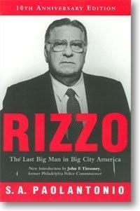 Frank Rizzo: The Last Big Man in: S. A. Paolantonio