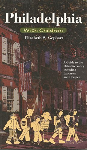 9780940159372: Philadelphia With Children: A Guide to the Delaware Valley Including Lancaster and Hershey