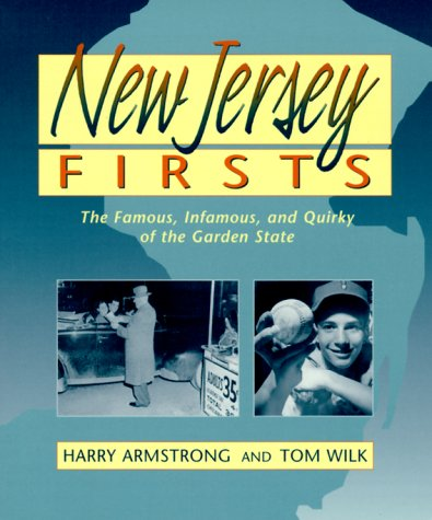 9780940159457: New Jersey Firsts: The Famous, Infamous, and Quirky of the Garden State