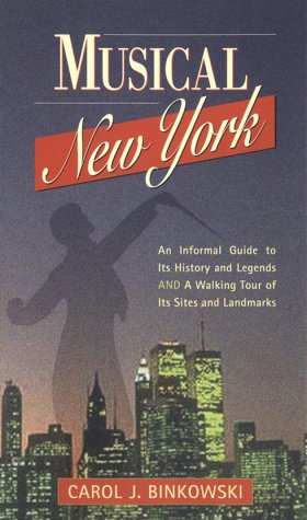 9780940159471: Musical New York: An Informal Guide to Its History and Legends and a Walking Tour of Its Sites and Landmarks