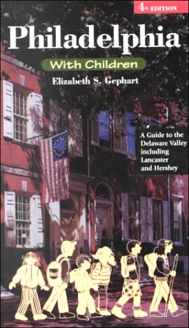 9780940159624: Philadelphia With Children: A Guide to the Delaware Valley Including Lancaster and Hershey