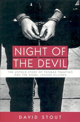 Night of the Devil: The Untold Story of Thomas Trantino and the Angel Lounge Killings: Stout, David