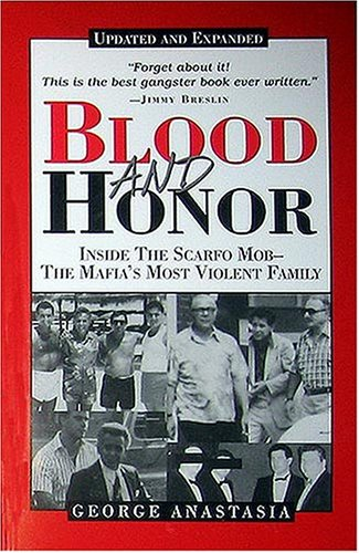 9780940159860: Blood and Honor: Inside the Scarfo Mob--The Mafia's Most Violent Family