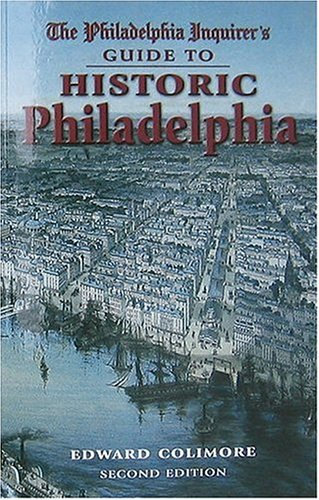9780940159877: The Philadelphia Inquirer's Guide to Historic Philadelphia (Philadelphia Inquirer's Walking Tours of Historic Philadelphia)