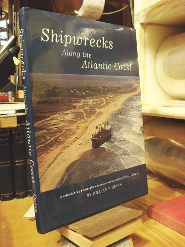 Shipwrecks along the Atlantic Coast: Quinn, William P.