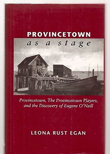 9780940160576: Provincetown as a Stage: Provincetown, the Provincetown Players, and the Discovery of Eugene O'Neill