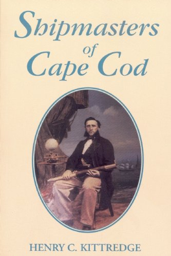 Shipmasters of Cape Cod: Henry C. Kittredge