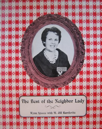 The best of the Neighbor Lady: Wynn Speece