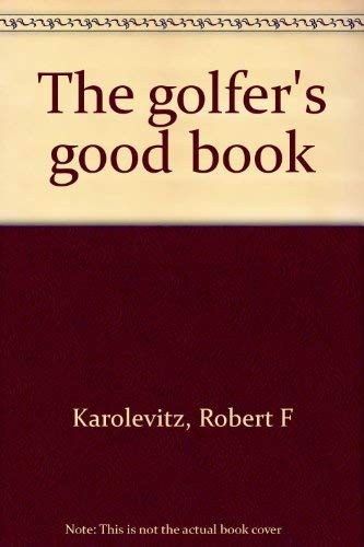 9780940161108: The golfer's good book