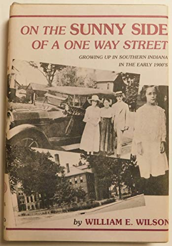 On the sunny side of a one way street (9780940163003) by William E Wilson
