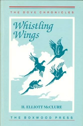 9780940168190: Whistling Wings: The Dove Chronicles