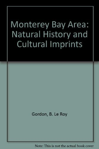 9780940168381: Monterey Bay Area: Natural History and Cultural Imprints