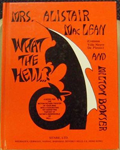 What the Hell.l? a Novel for the: Mrs. Alistair Maclean