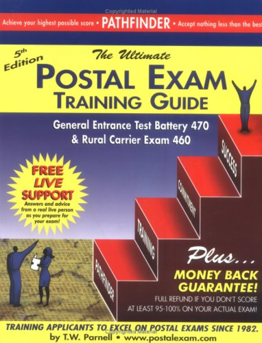 The Ultimate Postal Exam Training Guide: General Entrance Test Battery 470 Rural Carrier Exam 460: ...