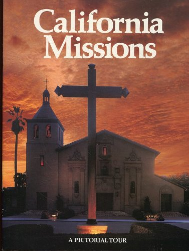 California Missions: A Pictorial Tour: Mike Roberts Productions