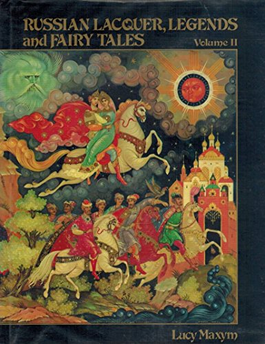 9780940202030: Russian Lacquer, Legends and Fairy Tales (Volume II)